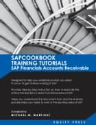 SAPCOOKBOOK Training Tutorials SAP Financials: Accounts Receivable ebook by Equity Press