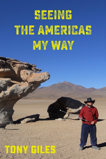 Seeing The Americas My Way - An emotional journey ebook by Tony Giles