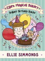 Ellie's Magical Bakery: Brilliant Birthday Bakes! ebook by Ellie Simmonds