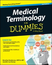 Medical Terminology For Dummies ebook by Beverley Henderson,Jennifer Lee Dorsey