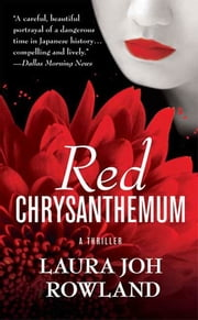 Red Chrysanthemum - A Thriller ebook by Laura Joh Rowland
