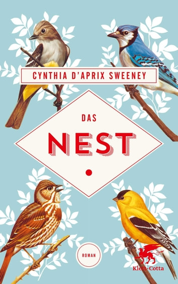 Das Nest - Roman ebook by Cynthia D'Aprix Sweeney