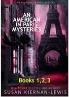 An American in Paris Mysteries, Books 1-3 ebook by
