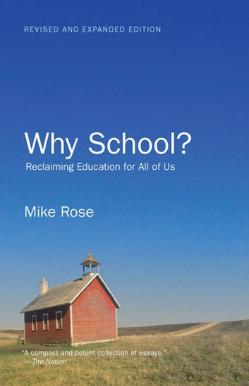 Why School? - Reclaiming Education for All of Us ebook by Mike Rose