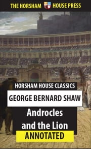 Androcles and the Lion - Annotated Version ebook by George Bernard Shaw