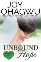 Unbound Hope ebook by Joy Ohagwu