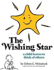 The Wishing Star - A Child Learns to Think of Others ebook by Debra G. Weinstock