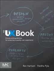 The UX Book - Process and Guidelines for Ensuring a Quality User Experience ebook by Rex Hartson,Pardha S. Pyla