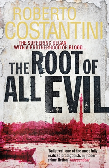 The Root of All Evil ebook by Roberto Costantini