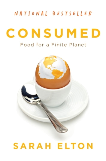 Consumed - Food for a Finite Planet ebook by Sarah Elton