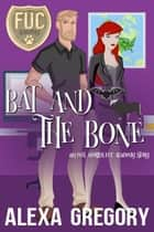 Bat and the Bone ebook by