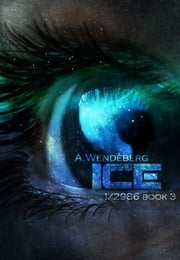 Ice: The Climate Fiction Saga ebook by A. Wendeberg