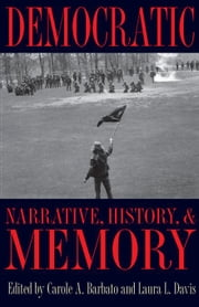 Democratic Narrative, History, and Memory ebook by Barbato, Carole A.