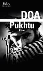 Pukhtu Primo eBook by DOA