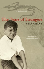 The Tears of Strangers ebook by Stan Grant