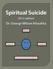 Spiritual Suicide ebook by Dr. George Wilson Khaukha