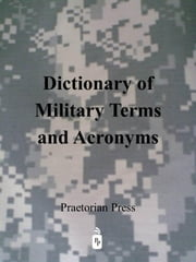 Dictionary of Military Terms and Acronyms ebook by US DEPARTMENT OF DEFENSE