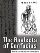 The Analects Of Confucius (Mobi Classics) ebook by Confucius, James Legge (Translator)