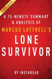 Summary of Lone Survivor - by Marcus Luttrell | Includes Analysis ebook by Instaread Summaries