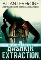 The Bashkir Extraction ebook by Allan Leverone