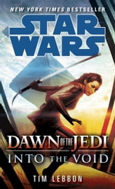 Into the Void: Star Wars (Dawn of the Jedi) ebook by Tim Lebbon