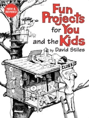 Fun Projects for You and the Kids ebook by David Stiles