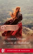 La fierté des Highlanders (Tome 1) - Le secret des Sutherland ebook by Sharon Cullen, Astrid Mougins