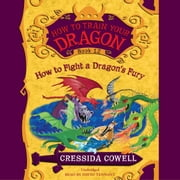 How to Train Your Dragon: How to Fight a Dragon's Fury audiobook by Cressida Cowell