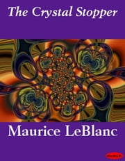 The Crystal Stopper ebook by Maurice LeBlanc