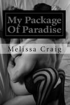 My Package of Paradise ebook by Melissa Craig