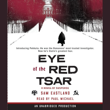 Eye of the Red Tsar - A Novel of Suspense audiobook by Sam Eastland