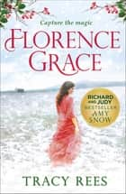 Florence Grace - From the bestselling author of The Hourglass ebook by