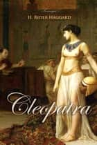 Cleopatra ebook by H. Haggard