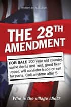 The 28th Amendment ebook by N.O. Slak
