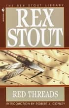 Red Threads - A Novel ebook by Rex Stout