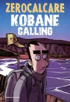 Kobane Calling ebook by Zerocalcare