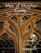 Men of Magna Carta: Right, Might and Depravity ebook by Daniel Forbes