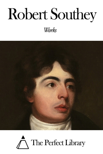 Works of Robert Southey ebook by Robert Southey