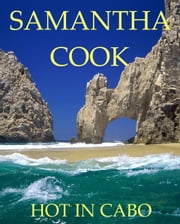 Hot in Cabo ebook by Samantha Cook