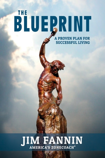 The Blueprint - A Proven Plan for Successful Living ebook by Jim Fannin
