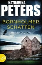 Bornholmer Schatten - Kriminalroman ebook by Katharina Peters
