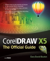 CorelDRAW X5 The Official Guide ebook by Gary David Bouton