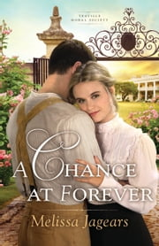 A Chance at Forever (Teaville Moral Society Book #3) ebook by Melissa Jagears