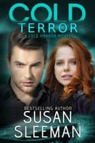 Cold Terror (Cold Harbor Book 1) - Clean and Wholesome Romantic Suspense ebook by Susan Sleeman