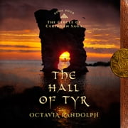 Hall of Tyr, The: Book Four of The Circle of Ceridwen Saga audiobook by Octavia Randolph