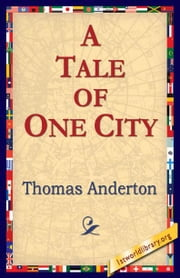 A Tale of One City ebook by Anderton, Thomas
