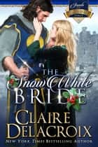The Snow White Bride - A Scottish Medieval Romance ebook by Claire Delacroix