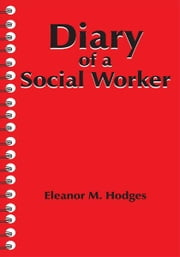 Diary of a Social Worker ebook by Eleanor M. Hodges