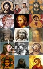 A Short History of Christianity ebook by J. M. Robertson