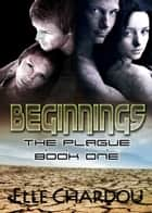 Beginnings - Book I ebook by Elle Chardou